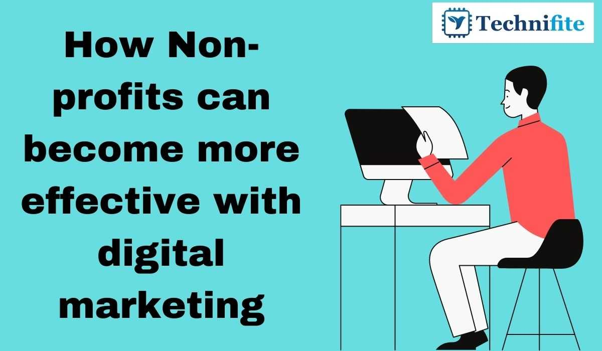 How nonprofits can become more effective with digital marketing